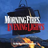 Morning Fires, Evening Lights: The Marlboro Country Cookbook