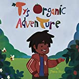 img - for Ty's Organic Adventure book / textbook / text book