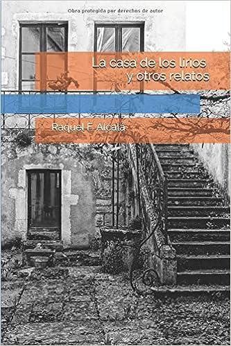 La casa de los lirios y otros relatos (Spanish Edition ...