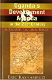 img - for Uganda's Development Agenda in the 21st Century and Related Regional Issues book / textbook / text book