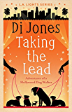 Taking the Lead: Adventures of a Hollywood Dog Walker (LA Lights Romantic Comedy Series Book 2)