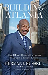 Building Atlanta: How I Broke Through Segregation to Launch a Business Empire