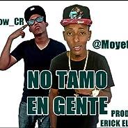 No Tamo En Gente (feat. Moyeto Atr)