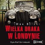 Wielka draka w Londynie (Podróze ze smiercia) | Max Bilski
