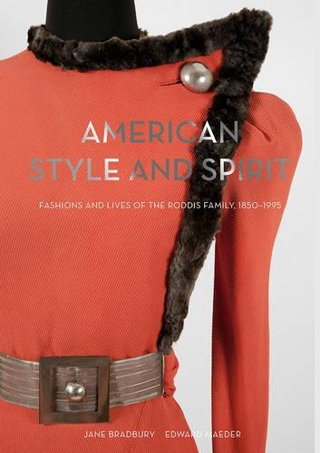American Style and Spirit: The Fashions and Lives of the Roddis Family, 1850-1995 by Victoria Albert Museum