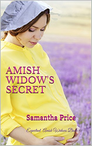 Amish Widow's Secret: Amish Romance (Expectant Amish Widows Book 9)