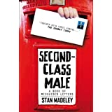 Second-Class Male: A Book of Misguided Lettersby Stan Madeley