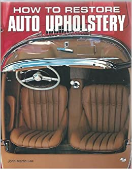 How to Restore Auto Upholstery