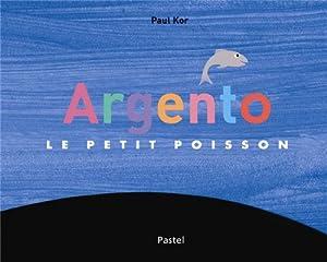 """Afficher """"Argento le petit poisson"""""""