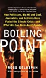 img - for Boiling Point: How Politicians, Big Oil and Coal, Journalists, and Activists Have Fueled a Climate Crisis--And What We Can Do to Avert Disaster by Gelbspan, Ross (November 8, 2005) Paperback book / textbook / text book