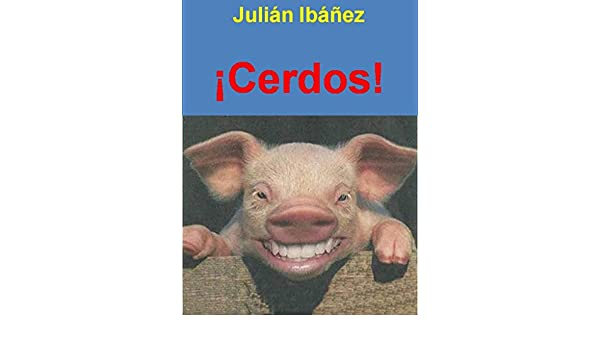 Amazon.com: ¡Cerdos! (Fierro nº 3) (Spanish Edition) eBook: Julián Ibáñez García: Kindle Store