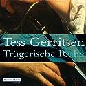 Trügerische Ruhe Hörbuch von Tess Gerritsen Gesprochen von: Michael Hansonis