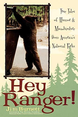 Hey Ranger!: True Tales of Humor & Misadventure from America's National Parks ()