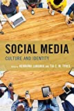 Social Media: Culture and Identity (Studies in New Media)