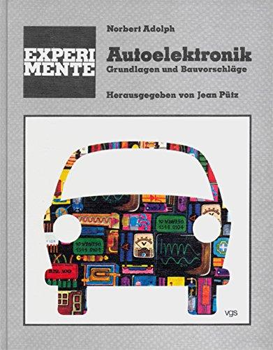 Experimente Autoelektronik. Grundlagen und Bauvorschläge