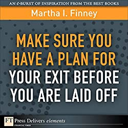 Make Sure You Have a Plan for Your Exit Before You Are Laid Off