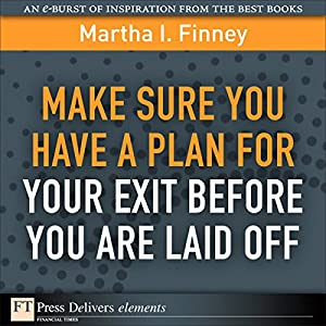 Make Sure You Have a Plan for Your Exit Before You Are Laid Off Audiobook