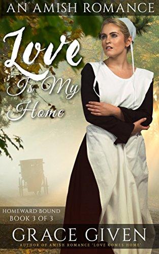 Love Is My Home (Homeward Bound Book 3)