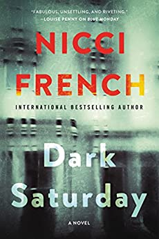 Dark Saturday: A Novel (A Frieda Klein Novel) by [French, Nicci]