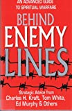 img - for By Charles H. Kraft - Behind Enemy Lines: An Advanced Guide to Spiritual Warfare (1994-12-16) [Paperback] book / textbook / text book