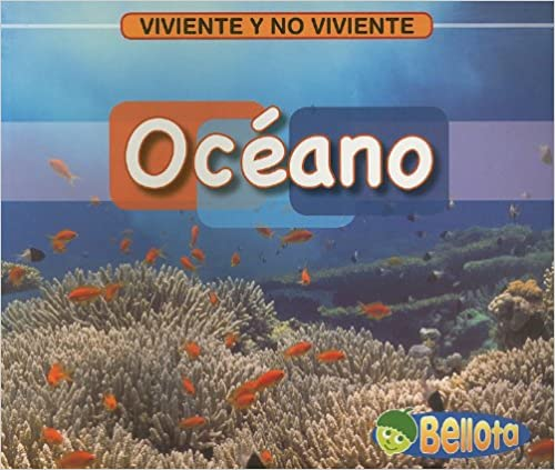 Descarga gratuita de textos de libros. Oceano/ Ocean (Viviente Y No Viviente/ Living and Nonliving) in Spanish PDF iBook PDB 1432905147