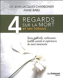 4 regards sur la mort et ses tabous : Soins palliatifs, euthanasie, suicides assistés et expériences de mort imminente