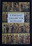 img - for A Portrait Gallery for Scotland: The Foundation, Architecture and Mural Decorationg of the Scottish National Portrait Gallery 1882-1906 book / textbook / text book
