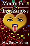 Mouth Full of Inspirations, Ms. Shada Burks, 1483609626