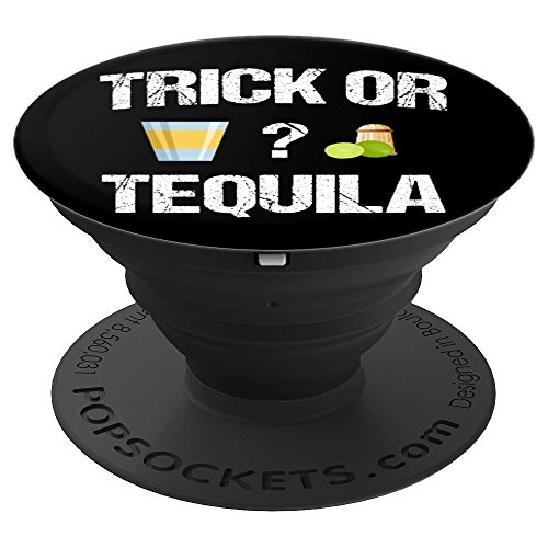TRICK OR TEQUILA HALLOWEEN TREATS BOOZE LIQUOR - PopSockets Grip and Stand for Phones and Tablets for $<!--$14.99-->