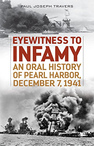 Eyewitness to Infamy: An Oral History of Pearl Harbor