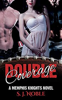 Double Coverage: A Memphis Knights Football Romance by [Noble, S.J.]