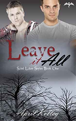 Leave It All (Saint Lakes #1): An M/M Dragon Shifter Romance