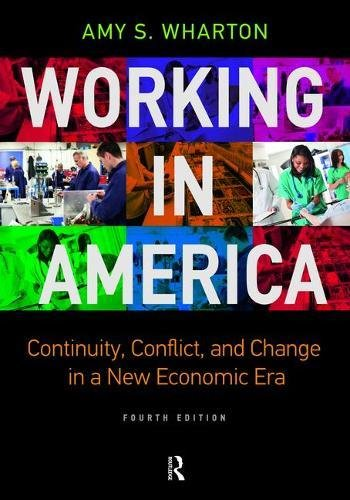 Working in America: Continuity Conflict and Change in a New Economic Era