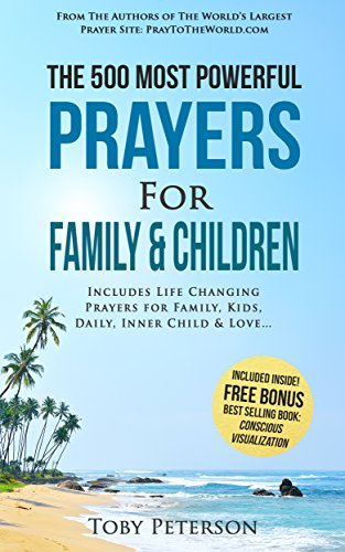 Prayer | The 500 Most Powerful Prayers for Family and Children: Includes Life Changing Prayers for Family, Kids, Daily, Inner Child & - Kids Awards 2015 Choice