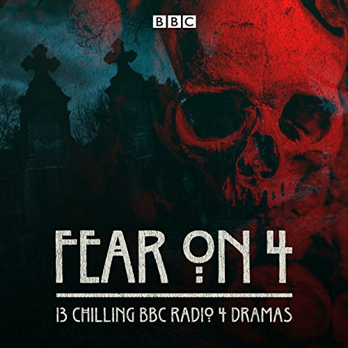 Fear on 4: Six Chilling BBC Radio 4 Dramas -