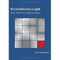 Kumulations-Logik: Eine Theorie für vage Aussagen