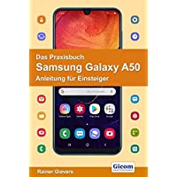 Das Praxisbuch Samsung Galaxy A50 - Anleitung für Einsteiger