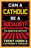 Can a Catholic Be a Socialist?