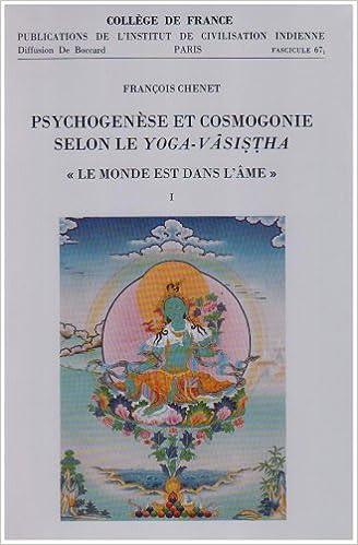 Fasc. 67 1 et 67 2. psychogenese et cosmogonie selon le yoga ...