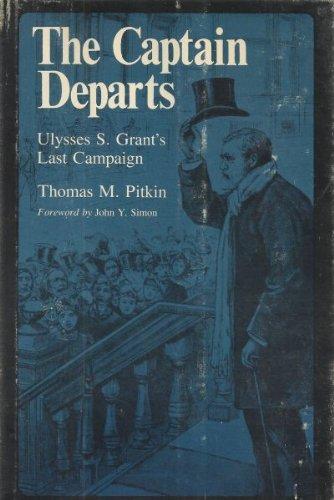The Captain Departs: Ulysses S. Grant's Last Campaign