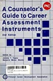 A Counselor's Guide to Career Assessment Instruments, Jerome T. Kapes, 1556200501