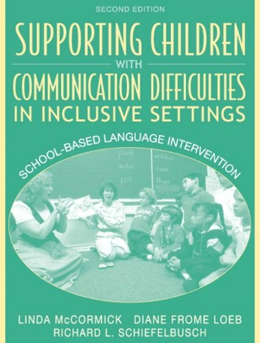 Supporting Children with Communication Difficulties in Inclusive Settings: School-Based Language Intervention (2nd Edition)