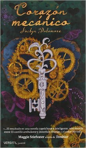 Corazon Mecanico (Fantasia Juvenil Versatil): Amazon.es: Jaclyn Dolamore, Patricia Sánchez Maneiro: Libros