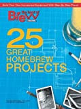 The Best of Brew Your Own - 25 Great Homebrew Projects