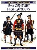 Eighteenth Century Highlanders, Stuart Reid, 1855323168
