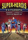Super-Heróis e a Filosofia