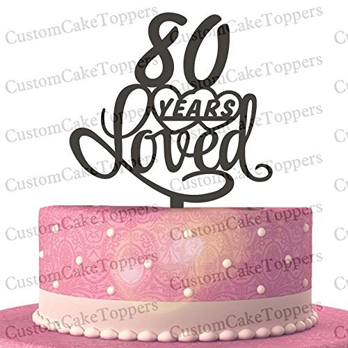 80 Years Loved Cake Topper Classy 80th Birthday Anniversary Multiple Color Optional