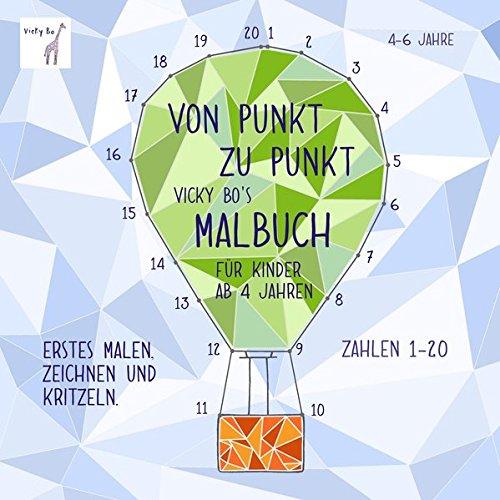 Von Punkt zu Punkt. Malbuch ab 4 Jahre Broschüre – 15. September 2017 Vicky Bos Malbücher Bücher von Vicky Bo Vicky Bo Verlag GmbH 3944956346