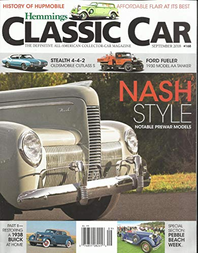 HEMMINGS CLASSIC CAR, THE DEFINITIVE ALL -AMERICAN COLLECTOR CAR SEP, 2018