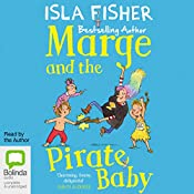 Marge and the Pirate Baby: Marge, Book 2 | Isla Fisher